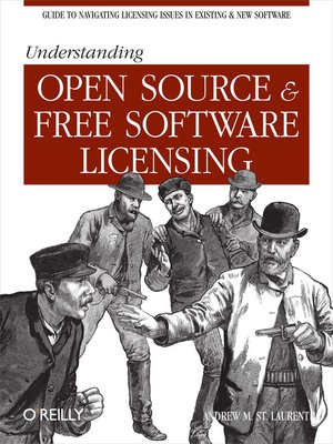 Understanding Open Source and Free Software Licensing by Andrew M. St. Laurent. AVAILABLE eBook.
