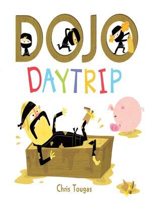 Dojo Daytrip by Chris Tougas. AVAILABLE eBook.