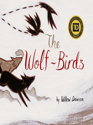 The Wolf-Birds by Willow Dawson. AVAILABLE eBook.