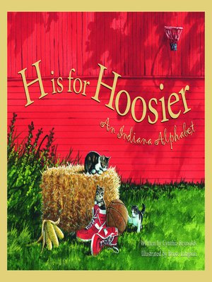 H is for Hoosier by Cynthia Furlong Reynolds. AVAILABLE eBook.