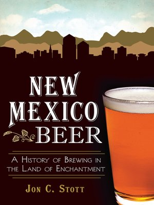 New Mexico Beer by Jon C. Stott. AVAILABLE eBook.