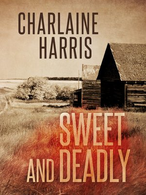 Sweet and Deadly by Charlaine Harris. AVAILABLE eBook.
