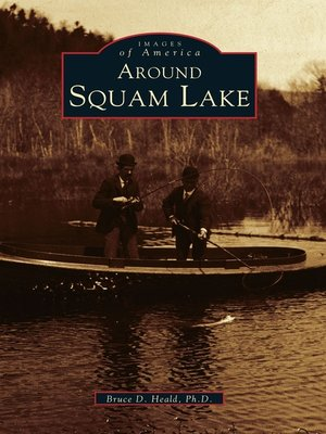 Around Squam Lake by Bruce D. Heald Ph.D.. AVAILABLE eBook.