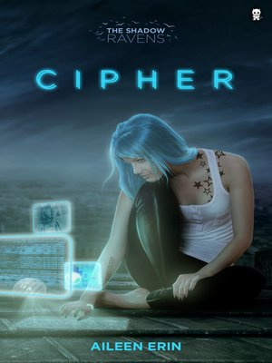 Cipher by Aileen Erin.                                              AVAILABLE eBook.