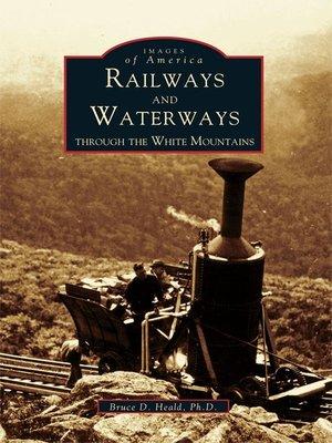 Railways & Waterways by Bruce D. Heald Ph.D.. AVAILABLE eBook.