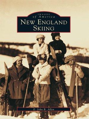 New England Skiing by E. John B. Allen. AVAILABLE eBook.