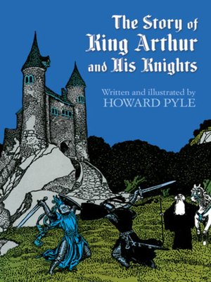 The Story of King Arthur and His Knights by Howard Pyle.                                              AVAILABLE eBook.