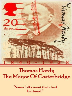 The Mayor of Casterbridge, by Thomas Hardy by Thomas Hardy. AVAILABLE eBook.