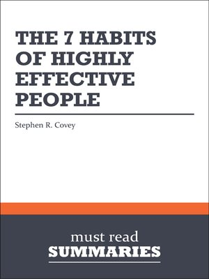 The 7 Habits of Highly Effective People - Stephen R. Covey by Must Read Summaries. AVAILABLE eBook.