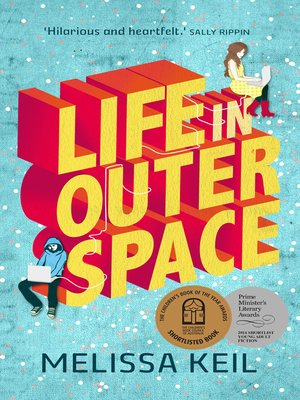 Life in Outer Space by Melissa Keil. AVAILABLE eBook.