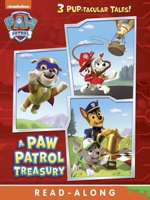 A PAW Patrol Treasury by Nickelodeon Publishing. AVAILABLE eBook.