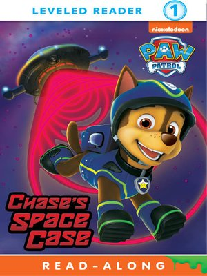Chase's Space Case by Nickelodeon Publishing. AVAILABLE eBook.