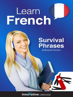 Learn French - Survival Phrases French by Innovative Language Learning, LLC. AVAILABLE Audiobook.