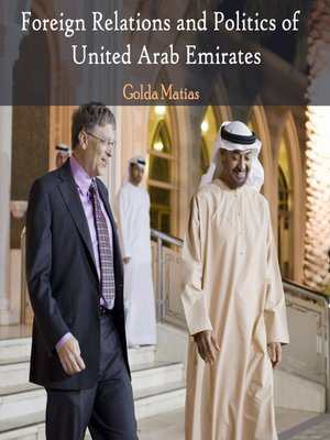 Foreign Relations and Politics of United Arab Emirates by Golda Matias. AVAILABLE eBook.