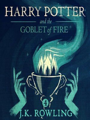 Harry Potter and the Goblet of Fire by J.K. Rowling. AVAILABLE Audiobook.