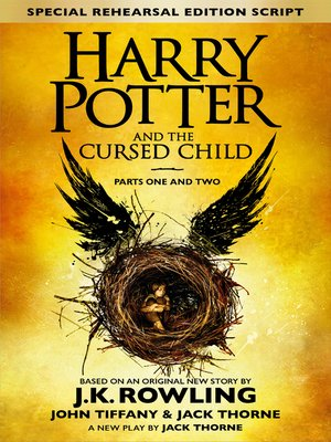 Harry Potter and the Cursed Child: Parts One and Two by J. K. Rowling.                                              WAIT LIST eBook.