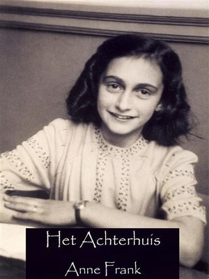 Het Achterhuis (Dutch Edition) by Anne Frank. AVAILABLE eBook.