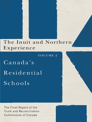 Canada's Residential Schools by Truth and Reconciliation Commission of Canada. AVAILABLE eBook.