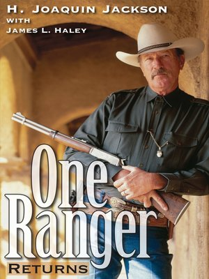 One Ranger Returns by H. Joaquin Jackson. AVAILABLE eBook.