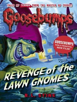 Revenge of the Lawn Gnomes by R. L. Stine. AVAILABLE eBook.
