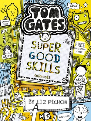 Super Good Skills (Almost...) by Liz Pichon.                                              AVAILABLE eBook.