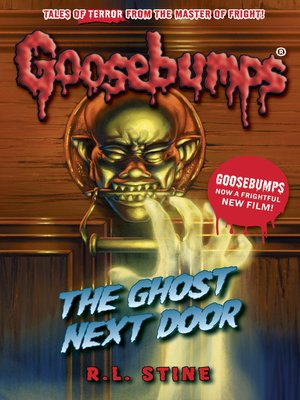 The Ghost Next Door by R. L. Stine. AVAILABLE eBook.