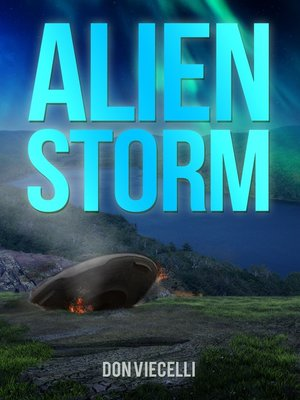 Alien Storm by Don Viecelli.                                              AVAILABLE eBook.