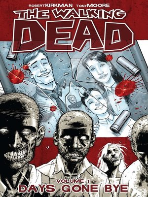 The Walking Dead, Volume 1 by Robert Kirkman.                                              AVAILABLE eBook.