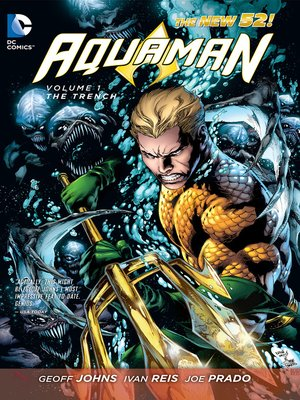 Aquaman, Volume 1 by Geoff Johns.                                              AVAILABLE eBook.