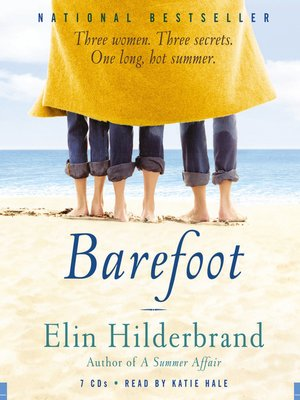 Barefoot by Elin Hilderbrand. AVAILABLE Audiobook.