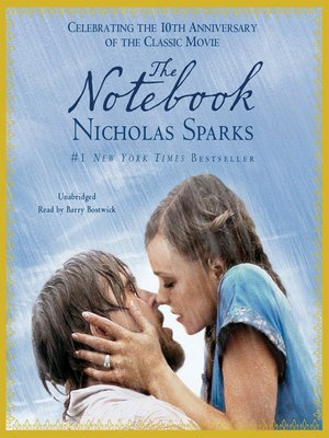 The Notebook by Nicholas Sparks. AVAILABLE Audiobook.