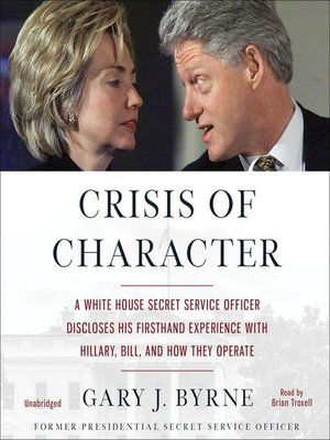 Crisis of Character by Gary J. Byrne. AVAILABLE Audiobook.