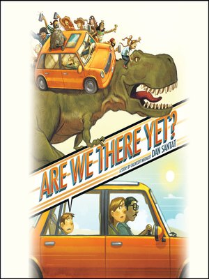 Are We There Yet? by Dan Santat. AVAILABLE Audiobook.