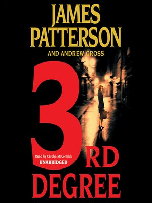 3rd Degree by James Patterson. AVAILABLE Audiobook.