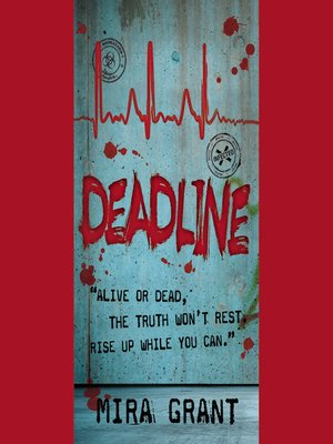 Deadline by Mira Grant.                                              AVAILABLE Audiobook.
