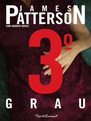3.º Grau by James Patterson. AVAILABLE eBook.