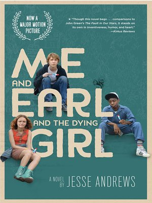 Me and Earl and the Dying Girl by Jesse Andrews. WAIT LIST eBook.