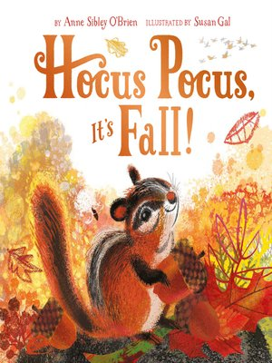 Hocus Pocus, It's Fall! by Anne Sibley O'Brien. AVAILABLE eBook.