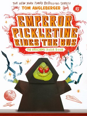 Emperor Pickletine Rides the Bus by Tom Angleberger. AVAILABLE eBook.