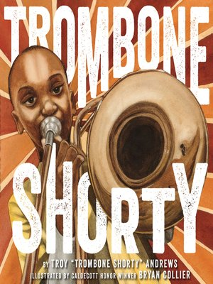 Trombone Shorty by Troy Andrews. AVAILABLE eBook.