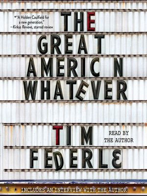 The Great American Whatever by Tim Federle.                                              AVAILABLE Audiobook.