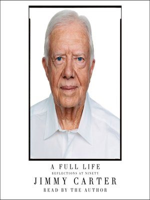 A Full Life by Jimmy Carter. AVAILABLE Audiobook.