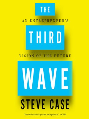 The Third Wave by Steve Case. AVAILABLE Audiobook.