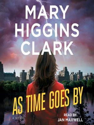 As Time Goes By by Mary Higgins Clark. AVAILABLE Audiobook.