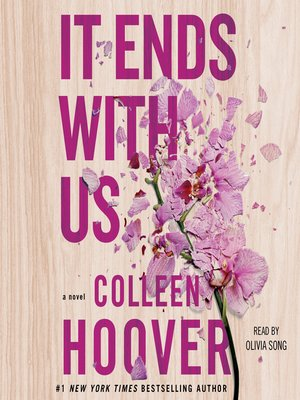 It Ends with Us by Colleen Hoover.                                              AVAILABLE Audiobook.