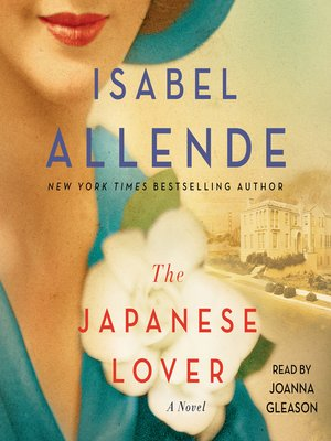 The Japanese Lover by Isabel Allende. AVAILABLE Audiobook.