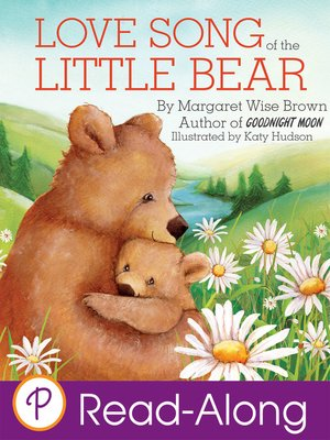Love Song of the Little Bear by Margaret Wise Brown. AVAILABLE eBook.