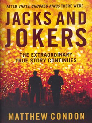 Jacks and Jokers by Matthew Condon.                                              AVAILABLE Audiobook.