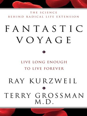Fantastic Voyage by Ray Kurzweil.                                              AVAILABLE eBook.