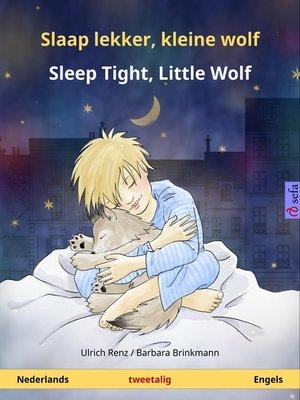 Slaap lekker, kleine wolf--Sleep Tight, Little Wolf. Tweetalig kinderboek (Nederlands--Engels) by Ulrich Renz. AVAILABLE eBook.